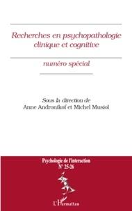 Anne Andronikof et Michel Musiol - Psychologie de l'interaction N° 25-26 : Recherches en psychopathologie clinique et cognitive.