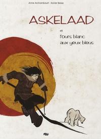 Anne Archambault et Xavier Besse - Askelaad et l'ours blanc aux yeux bleus.