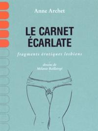 Anne Archet - Le carnet écarlate - Fragments érotiques lesbiens.