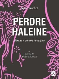 Anne Archet - Perdre haleine - Phrase autoérotique.