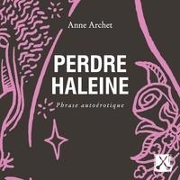 Anne Archet et Larissa Corriveau - Perdre haleine - Phrase autoérotique.