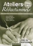 Anne Arouh et Mélanie Arouh - Ateliers rédactionnels Bac Pro Gestion-Administration, Pôles 1 et 3 - Livre du professeur.