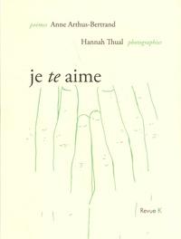 Anne Arthus-Bertrand et Hannah Thual - Je te aime.