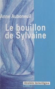 Anne Auboneuil - Le bouillon de Sylvaine.
