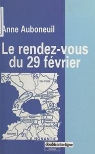 Anne Auboneuil - Le rendez-vous du 29 février.