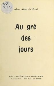 Anne Auger Du Breuil - Au gré des jours : Journal littéraire du Cercle de l'Avenue Foch et des jours passés entre le 13 décembre 1979 et le 18 mai 1980.