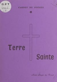 Anne Auger Du Breuil - Terre sainte : carnet de poésies.