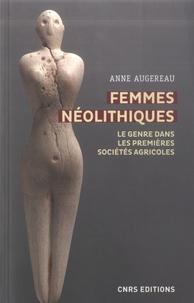 Anne Augereau - Femmes néolithiques - Le genre dans les premières sociétés agricoles.