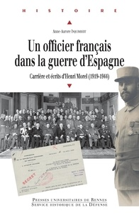 Téléchargement gratuit de manuels scolaires Un officier français dans la guerre d'Espagne  - Carrière et écrits d'Henri Morel (1919-1944) ePub RTF iBook (French Edition)