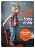 Anne Bacus - 100 façons de se faire obéir - Sans cris ni fessées.