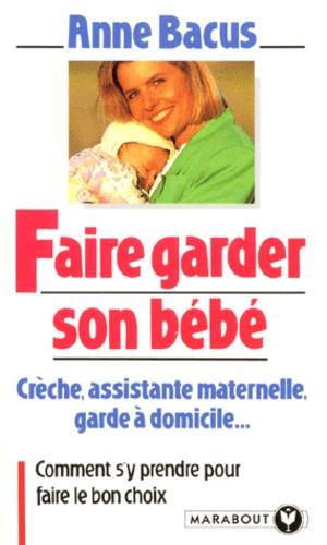 Anne Bacus - Faire garder son bébé.