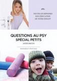 Anne Bacus - Questions au psy - Spécial petits.