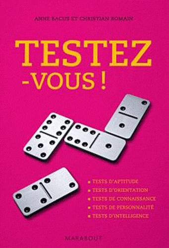 Anne Bacus et Christian Romain - Testez-vous !.