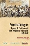 Anne Baillot et Ayse Yuva - France-Allemagne - Figures de l'intellectuel, entre révolution et réaction (1780-1848).