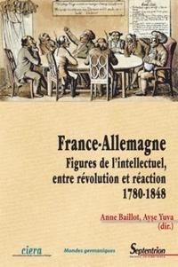 France-Allemagne - Figures de lintellectuel, entre révolution et réaction (1780-1848).pdf