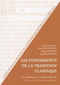 Anne Balansard et Gilles Dorival - Les fondements de la tradition classique - En hommage à Didier Pralon.