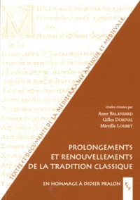 Anne Balansard et Gilles Dorival - Prolongements et renouvellements de la tradition classique.