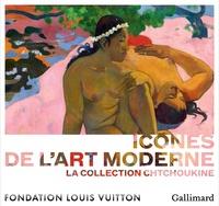 Anne Baldassari - Icônes de l'art moderne - La collection Chtchoukine.