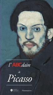 Anne Baldassari et Dominique Dupuis-Labbé - L'ABCdaire de Picasso.