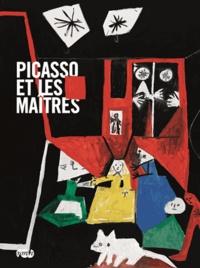 Anne Baldassari et Marie-Laure Bernadac - Picasso et les maîtres.