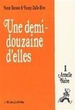 Anne Baraou et Fanny Dalle-Rive - Une Demi-Douzaine d'Elles Tome 1 : Armelle Naïve.