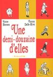 Anne Baraou et Fanny Dalle-Rive - Une demi-douzaines d'elles.