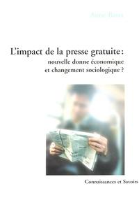 Anne Baret - L'impact de la presse gratuite : nouvelle donne économique et changement sociologique ?.