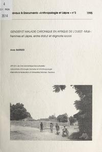 Anne Bargès - Gender et maladie chronique en Afrique de l'Ouest - Mali - Femmes et lèpre, entre statut et stigmate social.
