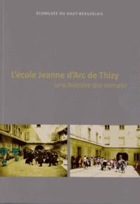 Anne Barre et Bernard Delphin - L'école Jeanne d'Arc de Thizy - Une histoire qui compte.
