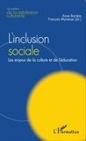 Anne Barrère et François Mairesse - L'inclusion sociale - Les enjeux de la culture et de l'éducation.