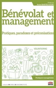 Anne Bartel-Radic - Bénévolat et management - Pratiques, paradoxes et préconisations.