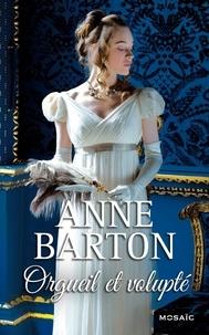 Anne Barton - Orgueil et volupté.