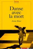 Anne Basc - Danse avec la mort.