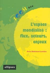 Anne Battistoni-Lemière - L'espace mondialisé : flux, acteurs, enjeux.
