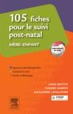 Anne Battut et Thierry Harvey - 105 fiches pour le suivi post-natal mère-enfant.