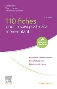 Anne Battut et Thierry Harvey - 110 fiches pour le suivi post-natal mère-enfant.