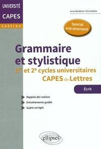 Anne Baubeau-Toucheron - Grammaire et stylistique 1er et 2e cycles universitaires CAPES de Lettres.