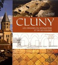 Anne Baud et Christian Sapin - Cluny - Les origines du monastère et de ses églises.