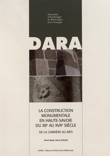 La construction monumentale en Haute-Savoie du XIIe au XVIIe siècle. De la carrière au bâti