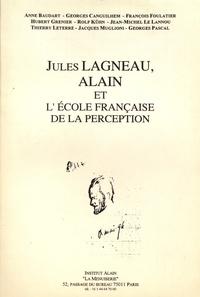 Anne Baudart et Georges Canguilhem - Jules Lagneau, Alain et l'école française de la perception.
