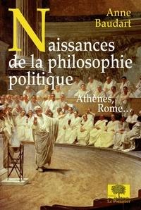 Anne Baudart - Naissances de la philosophie politique.