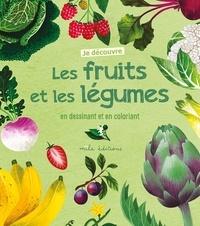 Anne Baudier et Rebecca Romeo - Je découvre les fruits et les légumes en dessinant et en coloriant.