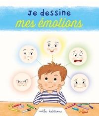 Anne Baudier et Thomas Tessier - Je dessine mes émotions.