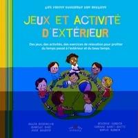 Anne Baudier et Gilles Diederichs - Jeux et activités d'extérieur.