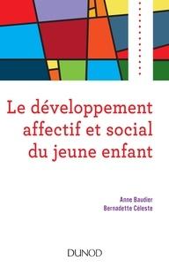 Anne Baudier et Bernadette Céleste - Le développement affectif et social du jeune enfant.