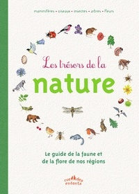 Anne Baudier - Les trésors de la nature - Le guide de la faune et de la flore de nos régions.