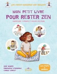 Mon petit livre pour rester zen - Comprendre, exprimer et vaincre ses peurs.pdf
