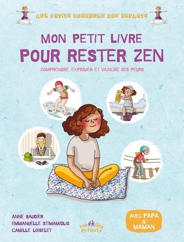 Mon Petit Livre Pour Rester Zen Comprendre Exprimer Et Vaincre Ses Peurs Album