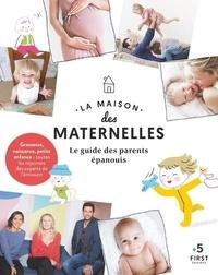 Anne Bazaugour et Amélie Poggi - La maison des maternelles - Le guide des parents épanouis.