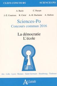 Anne Bazin et Cédric Passard - La démocratie ; L'école - Sciences-Po, Concours commun 2016.